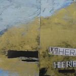 "Where/Here, 2015 Oil, collage on paper 11"" x 16"""